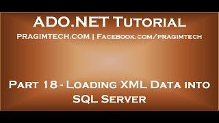 Part 18   Load xml data into sql server table using sqlbulkcopy