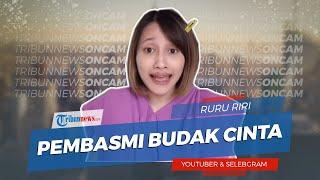Sosok Ruru Riri, Selebgram dan Youtuber Pembasmi Budak Cinta