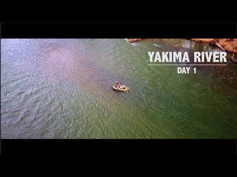 2018 ROADTRIP TO OMAK - YAKIMA RIVER - DAY 1