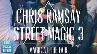 CHRIS RAMSAY // STREET MAGIC (At the Fair)