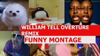 William Tell Overture Remix - FUNNY MONTAGE