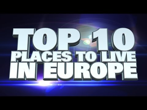 Video 10 Best Places to Live in Europe 2014
