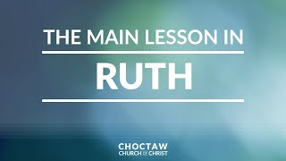 The Main Lesson in Ruth