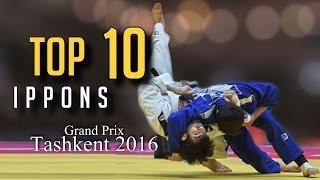TOP 10 IPPONS | Grand Prix Tashkent 2016 | JudoHeroes