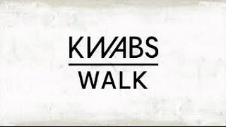 Kwabs Walk 1 Hour