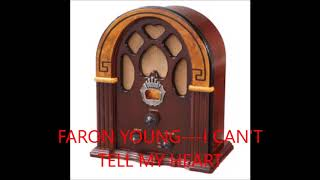 FARON YOUNG   I CAN'T TELL MY HEART