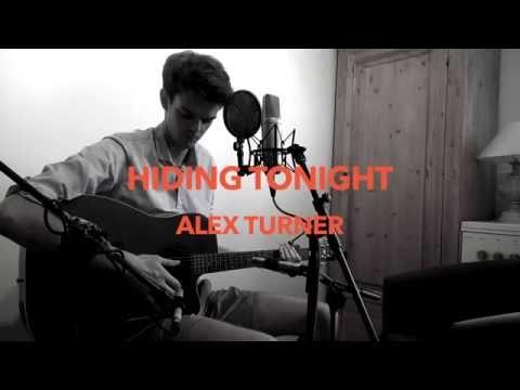 Hiding Tonight - Alex Turner (Cover)