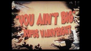 Rufus Wainwright - You Ain't Big (Official Lyric Video) - YouTube