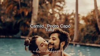 Camilo, Pedro Capó   Tutu (Letra)