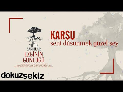 Karsu - Seni Düşünmek Güzel Şey (Ezginin Günlüğü 40 Yıllık Şarkılar) (Official Audio) Sözleri