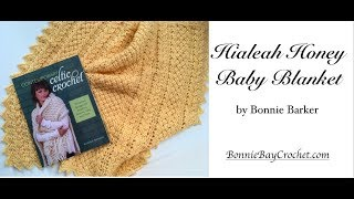 The Hialeah Honey Baby Blanket, VIDEO #1, By Bonnie Barker
