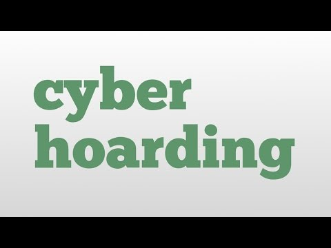 cyber hoarding meaning and pronunciation