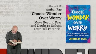 Niewidzialne książki #52: Amber Rae, Choose Wonder Over Worry
