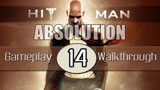 Hitman Absolution Gameplay Walkthrough - Part 14 - Hunter And Hunted (Pt.3)