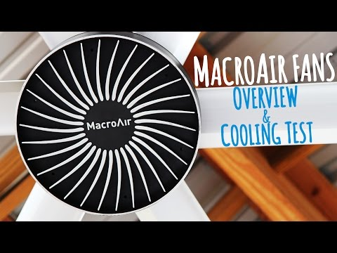 MacroAir Fans | Overview & Cooling Test