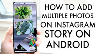 How To Add Multiple Pictures To Instagram Stories On Android! (2020)