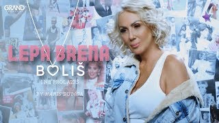 Lepa Brena   Bolis I Ne Prolazis   (Official Video 2017)