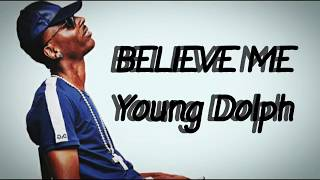 Young Dolph   Believe Me (Lyrics)