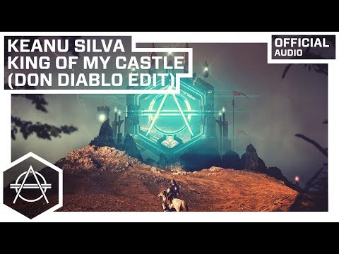 Keanu Silva - King Of My Castle (Don Diablo Edit) (Official Audio)