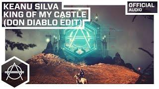 Keanu Silva   King Of My Castle (Don Diablo Edit) (Official Audio)