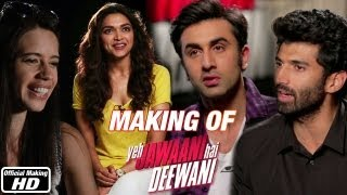 Making of the Film - Yeh Jawaani Hai Deewani