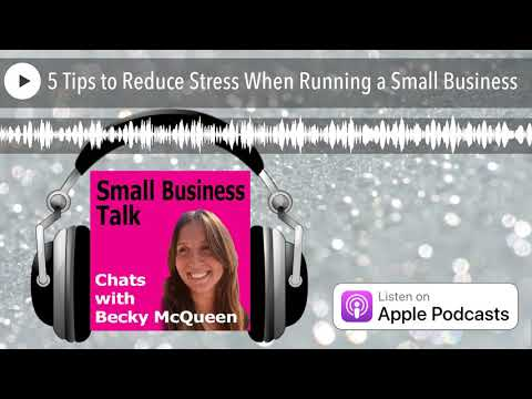 , title : '5 Tips to Reduce Stress When Running a Small Business