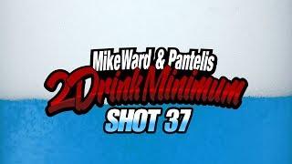 2 Drink Minimum - Shot 37