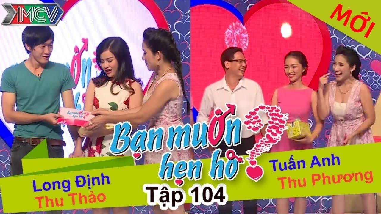 BẠN MUỐN HẸN HÒ #104 UNCUT | Long Định - Thu Thảo | Tuấn Anh - Thu Phương | 051015 💖