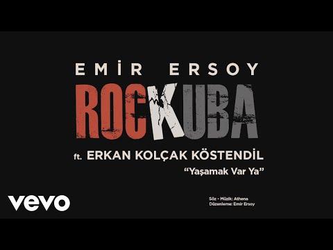 Emir Ersoy - Yaşamak Var Ya (feat. Erkan Kolçak Köstendil) klip izle