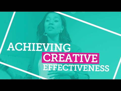 Day 3 - Achieving creative effectiveness