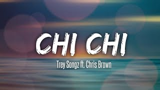 CHI CHI Trey Songz ft. Chris Brown   Lyric Video