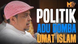 POLITIK ADU DOMBA UMAT MUSLIM