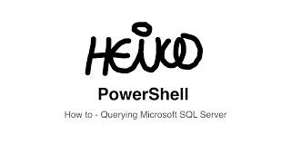 Windows PowerShell - How to - Querying Microsoft SQL Server