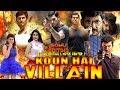 Kaun Hai Villain (Villain) 2018 NEW RELEASED Full Hindi Dubbed Movie Speed art