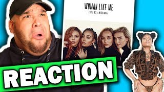 Little Mix - Woman Like Me ft. Nicki Minaj [REACTION]