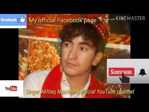 Pashto New Song 2019 Wah Zama KhuwaGa Bachaiya Akhlaq Mashoom