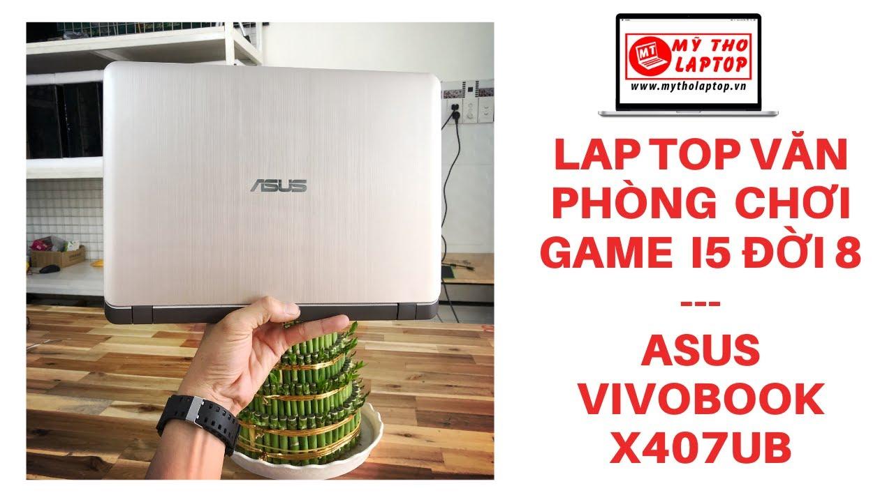 Chơi Game trên Laptop văn phòng i5 đời 8 mới nhất - Asus Vivobook X407UB