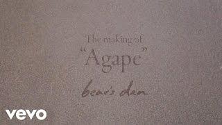 Bear's Den   Agape (Behind The Scenes)