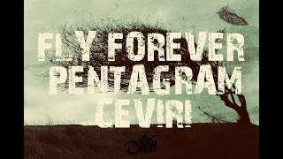 Fly Forever - Pentagram - Çeviri