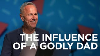 The Influence of a Godly Dad | Father's Day 2019 | Pastor John Lindell