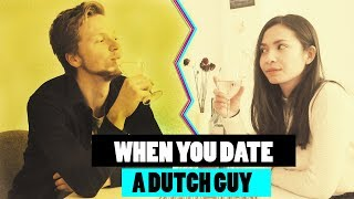 WHEN YOU ARE DATING A DUTCH GUY