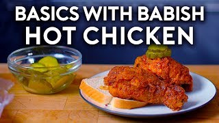 Head to http://bit.ly/squarespacebabish to save 10% off your first purchase of a website or domain using code BABISH.  This week on Basics, it's time you learned how to make that classic Nashville hot chicken. If you've never had it, it's just spicy fried chicken. And it's delicious.  Music by Chillhop: http://chillhop.com/listen L'indécis - From The Top (Ft. Blue Wednesday): https://soundcloud.com/lindecis Listen on Spotify: http://bit.ly/ChillhopSpotify