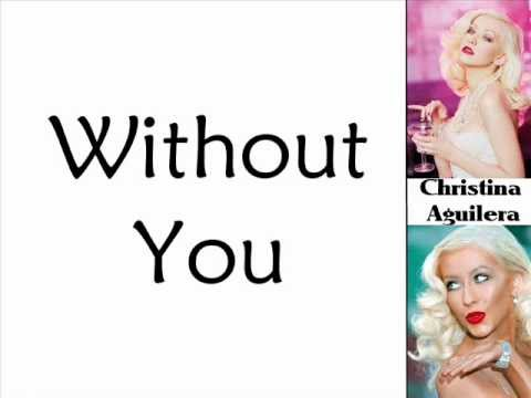 Christina Aguilera - Without You (Lyrics On Screen)