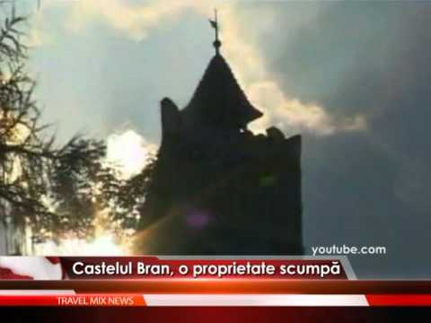 Castelul Bran, o proprietate scumpă – VIDEO
