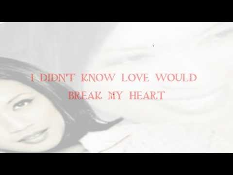 Jocelyn Enriquez - I Didn't Know Love Would Break My Heart (lyrics)
