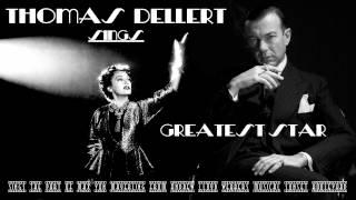 THOMAS DELLERT   sings Greatest Star from the musical Sunset BLVD