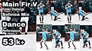 Main Phir Bhi Tumko Chahunga   Arijit singh   Half Girlfriend   And Sohnea   Dance   Kratagya jain