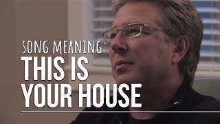 Song Meaning: This Is Your House by Don Moen