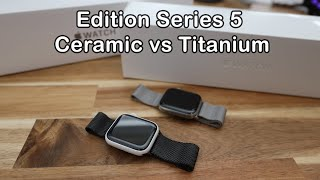 Apple Watch Edition Series 5 Ceramic & Titanium Unboxing and First Look