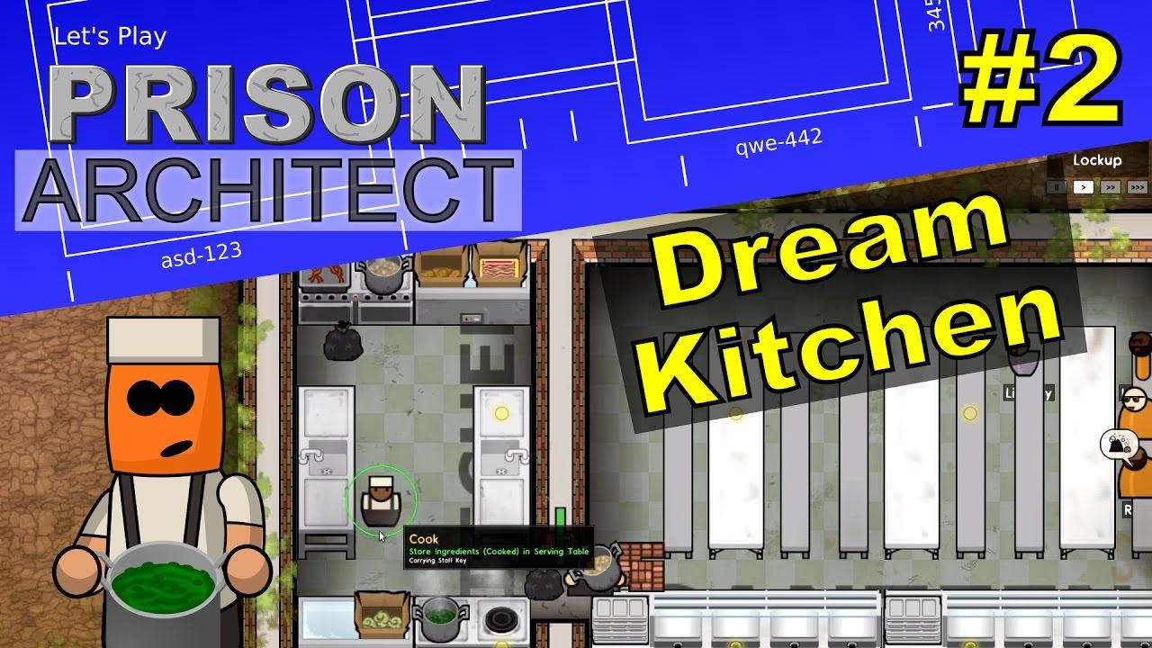 Prison Architect #2 | Dream Kitchen